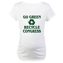 Go Green - Recycle Congress Maternity T-Shirt
