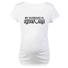 My Husband Is Awesome Maternity T-Shirt