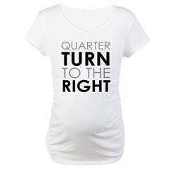 Quarter Turn Maternity T-Shirt