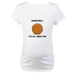 IT'S ALL ABOUT ME Maternity T-Shirt