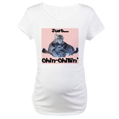 Just Chin-Chillin' Maternity T-Shirt