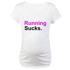 Running Sucks Maternity T-Shirt