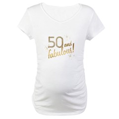 50 and Fabulous Gold and Glitter Maternity T-Shirt