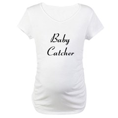 Baby Catcher Maternity T-Shirt