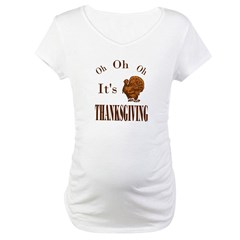 It's Thanksgiving! Maternity T-Shirt