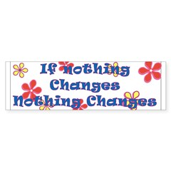 if nothing changes Sticker (Bumper 10 pk)