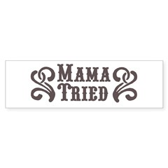 Mama Tried Rectangle Sticker (Bumper 10 pk)