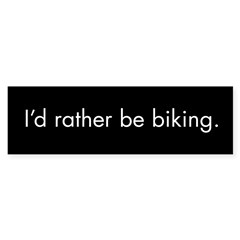 I'd rather be biking Sticker (Bumper 10 pk)