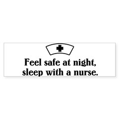 Feel safe at night, sleep with a nurse. Sticker (Bumper 10 pk)