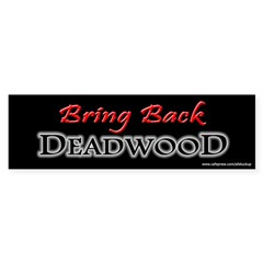 Bring Back DEADWOOD Sticker (Bumper 10 pk)