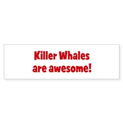 Killer Whales are awesome Sticker (Bumper 10 pk)