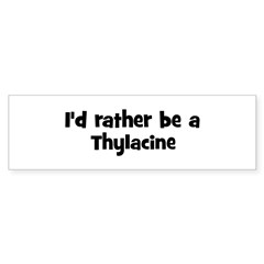 Rather be a Thylacine Sticker (Bumper 10 pk)