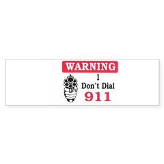Warning I Don't Dial 911 Rectangle Sticker (Bumper 10 pk)