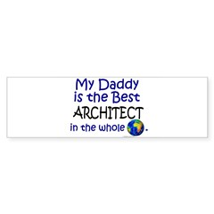 Best Architect In The World (Daddy) Sticker (Bumper 10 pk)