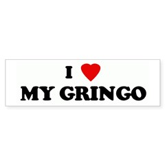 I Love MY GRINGO Sticker (Bumper 10 pk)
