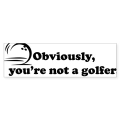 Obviously, not a golfer Sticker (Bumper 10 pk)