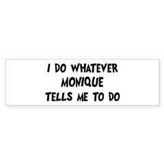 Whatever Monique says Sticker (Bumper 10 pk)