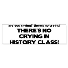 There's No Crying History Class Sticker (Bumper 10 pk)