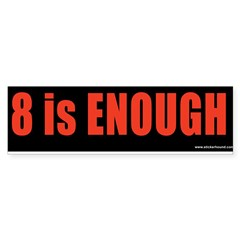 """8 is ENOUGH"" Obama Sticker (Bumper 10 pk)"