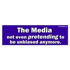 the media not even pretending to be unbiased anymo Sticker (Bumper 10 pk)