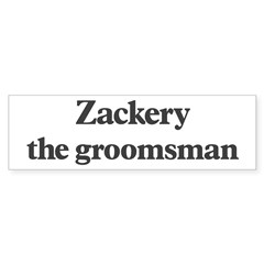 Zackery the groomsman Sticker (Bumper 10 pk)