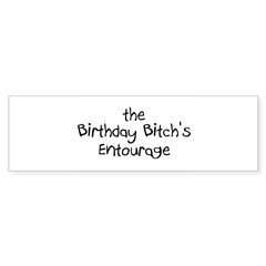 The Birthday Bitch's Entourage Rectangle Sticker (Bumper 10 pk)