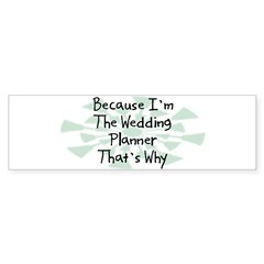 Because Wedding Planner Rectangle Sticker (Bumper 10 pk)
