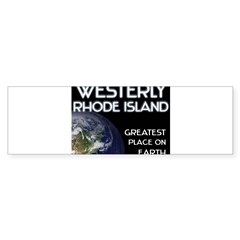 westerly rhode island - greatest place on earth Sticker (Bumper 10 pk)