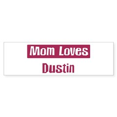Mom Loves Dustin Sticker (Bumper 10 pk)