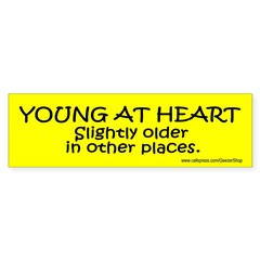 Young At Heart. Slightly older in other place Sticker (Bumper 10 pk)