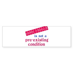 Female is not a Pre Existing Condtion Sticker (Bumper 10 pk)
