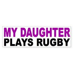 My daughter plays rugby! Sticker (Bumper 10 pk)