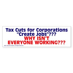 $4.99 Tax Cuts for Corporations Sticker (Bumper 10 pk)