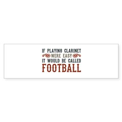 If Playing Clarinet Were Easy Sticker (Bumper 10 pk)