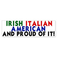 Irish-Italian-American...and Sticker (Bumper 10 pk)