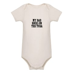 my dad rocks on the Tuba Organic Baby Bodysuit