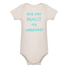 Are You Really My Relatives? Infant Creeper Organic Baby Bodysuit