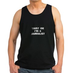 Trust Me I'm A Journalis Men's Dark Tank Top