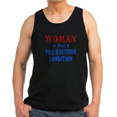 Woman is not a Pre Existing Condtion Men's Dark Tank Top