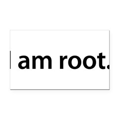 I am root. - Rectangle Car Magnet