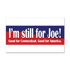 I'm still for Joe (Lieberman) Rectangle Car Magnet