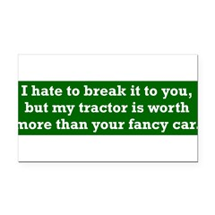 My tractor's worth... Rectangle Car Magnet