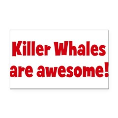 Killer Whales are awesome Rectangle Car Magnet