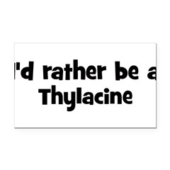 Rather be a Thylacine Rectangle Car Magnet