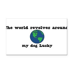 World Revolves Around Lucky Rectangle Car Magnet