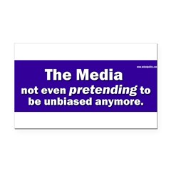 the media not even pretending to be unbiased anymo Rectangle Car Magnet