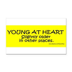 Young At Heart. Slightly older in other place Rectangle Car Magnet