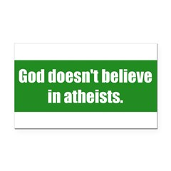 God doesn't believe in atheists. Rectangle Car Magnet