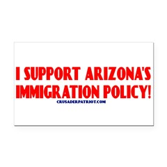 I SUPPORT ARIZONA'S IMMIGRATION POLICY! Rectangle Car Magnet
