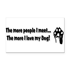 The more people I meet... Rectangle Car Magnet